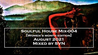 Soulful House Mix 004 Women S Month Edition August 2021 Mixed By SVN