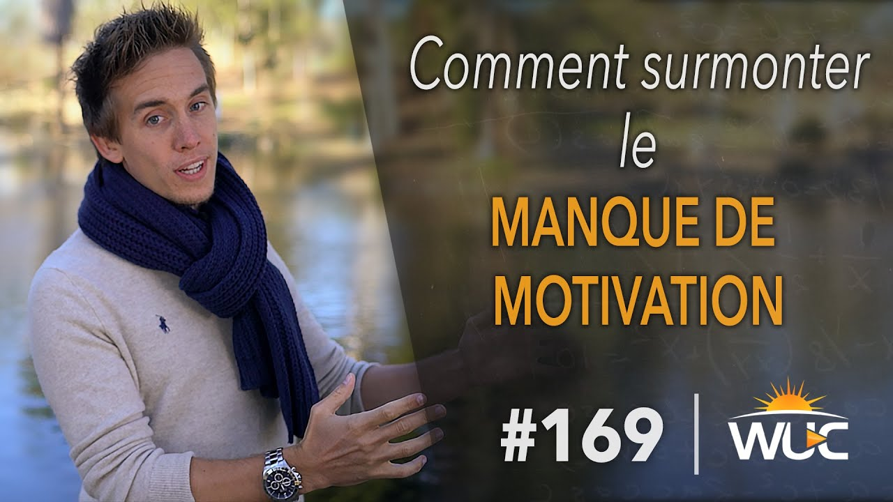 Comment surmonter le manque de motivation - #WUC 169