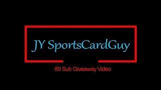 JY SportsCardGuy 89 Sub Giveaway Video