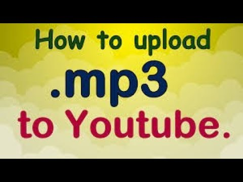 How to upload mp3 or audio file on youtube