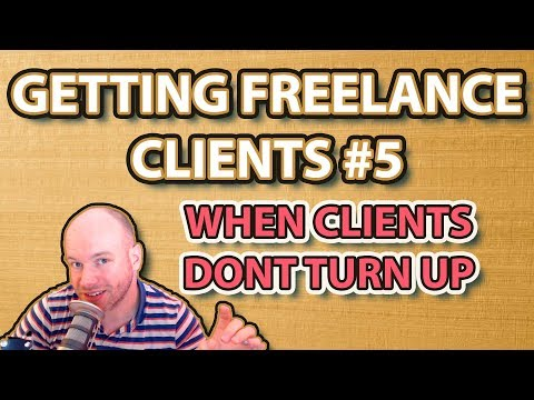 Getting Freelance Clients #5 | What to do when the client doesn't show up
