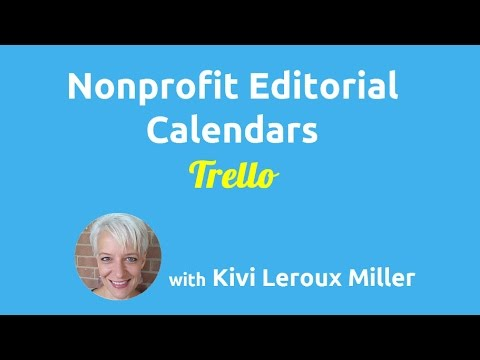 Editorial Calendars for Nonprofits: Using Trello for Your Editorial Calendar