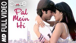 Pal Mein Hi (Full Song) Film - Chance Pe Dance