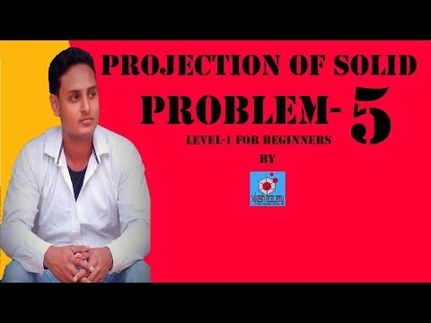 PROJECTION OF SOLID PROBLEM-5