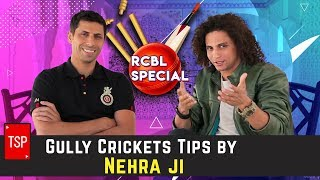Gully Cricket Tips by Nehra Ji | RCBL Special