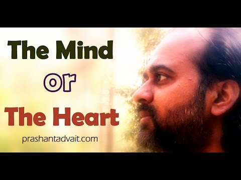 Acharya Prashant: Should I listen to the mind or the Heart?