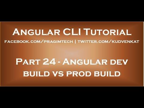 Angular dev build vs prod build