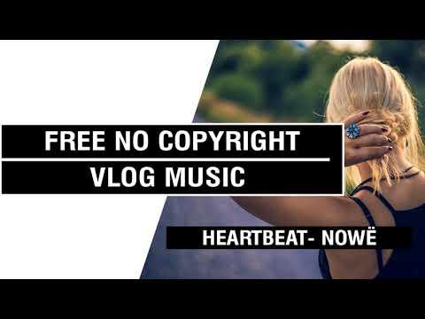 Heartbeat - NOWË  [FREE No Copyright Vlog Music ]⚡🎧🔥