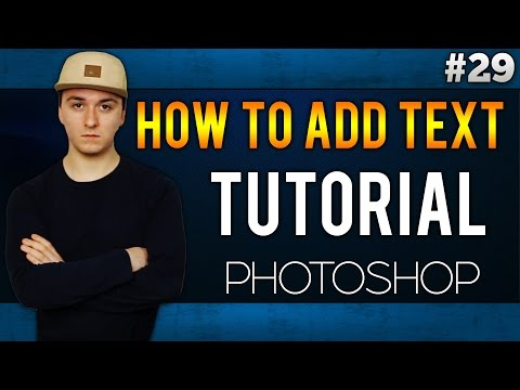 Adobe Photoshop CC: How To Add Text To An Image EASILY! - Tutorial #29