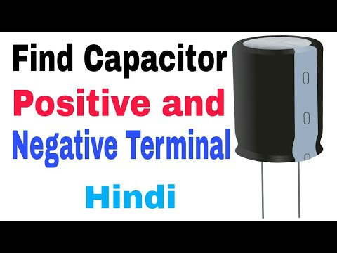 How can find Capacitor Positive and Negative Terminal in Hindi. Electrical Energy