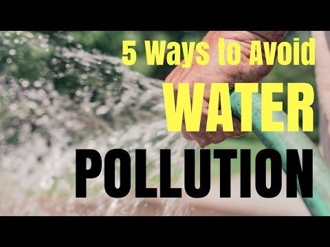 5 Ways To Avoid Water Pollution