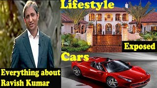 Everything about Ravish Kumar || Lifestyle of Ravish Kumar || Ravish kumar Exposed
