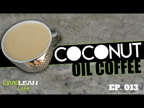 HOW TO MAKE DELICIOUS COCONUT OIL COFFEE | Live Lean Life Ep. 013