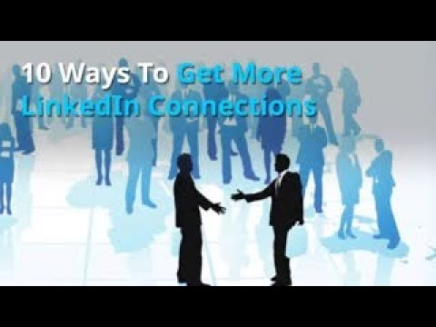 10 Ways To Get More LinkedIn Connections