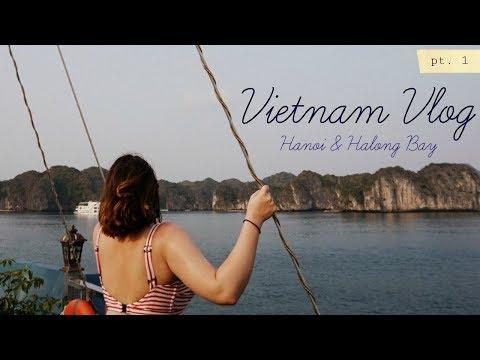 Vietnam Vlog Hanoi and Halong Bay