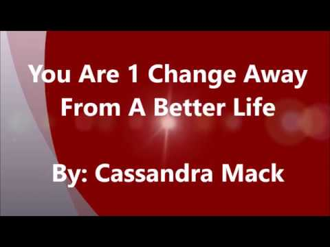 You Are Only 1 Change Away From Making Your Life Better