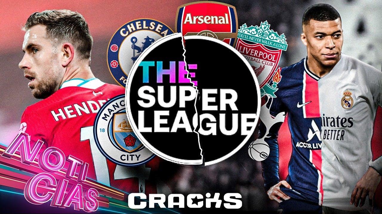 ¡SE ROMPE la SUPERLIGA! Clubes ingleses SE VAN   MBAPPÉ, entre MADRID y PARÍS   Jugadores se REBELAN