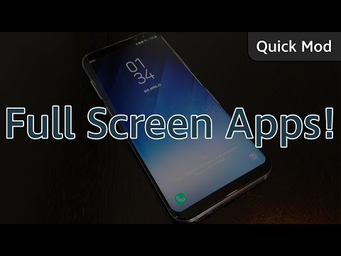 Galaxy S8 - Force Apps to be used in Full Screen Mode! - Quick Mod