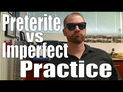 Spanish Practice: Preterite vs. Imperfect