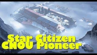 Star Citizen | CNOU Pioneer CitizenCon 2017 Reveal & Info