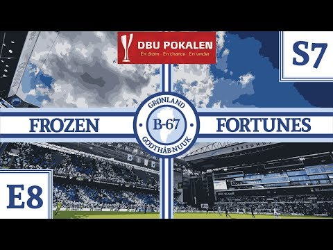Frozen Fortunes - S7-E8 DBU Cup Final!   Football Manager 2018
