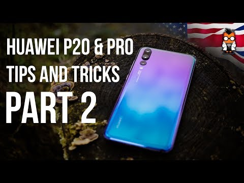 Huawei P20 / P20 Pro - Tips and Tricks (EMUI 8.1) - Part 2