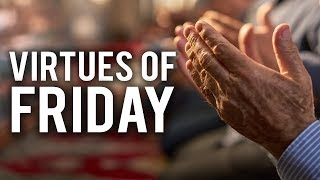 THE GREAT VIRTUES OF FRIDAY