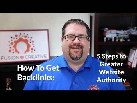 How To Get Backlinks: 5 Steps To Greater Website Authority