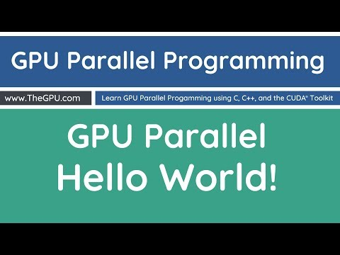 Learn GPU Parallel Programming - GPU Parallel Hello World!