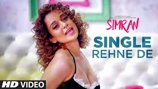 Single Rehne De Video Song | Simran | Kangana Ranaut | Sachin-Jigar