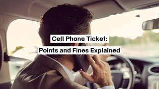 Cell Phone Ticket Points And Fines Explained
