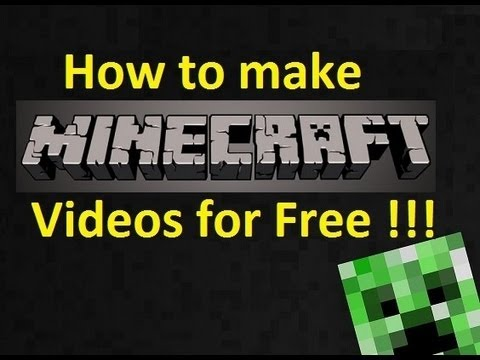 How to make Minecraft Videos for YouTube Free !!!