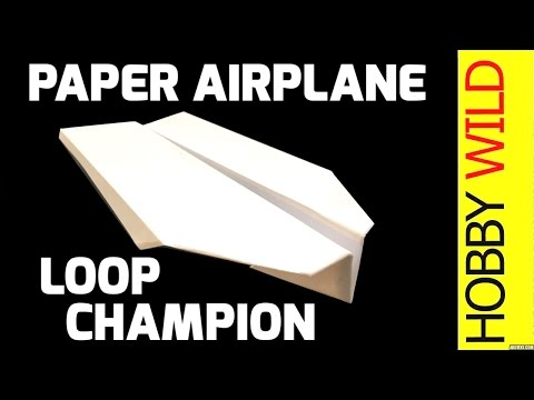 How To Make A Paper Airplane (Loop De Loop Champion)