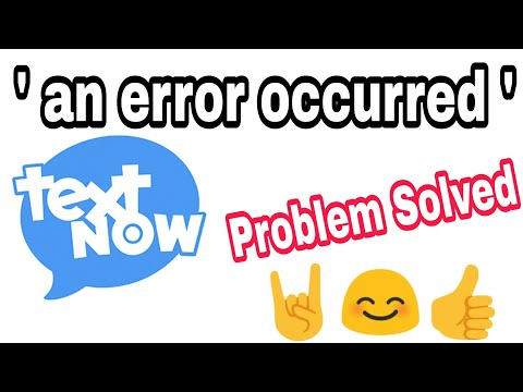 textnow ¦ 'an error occurred',problem solved Now Get UNLIMITED U.S.A NUMBERS ¦ textnow error👍solved