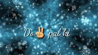 Zindagi Do Pal Ki | Whatsapp Status Video | Kites
