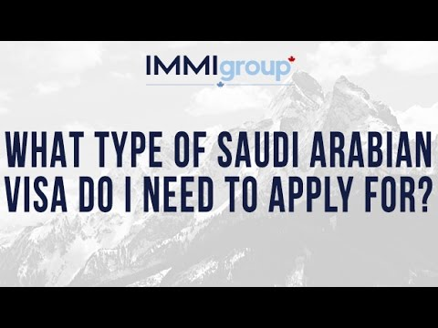 What type of Saudi Arabian visa do I need to apply for?