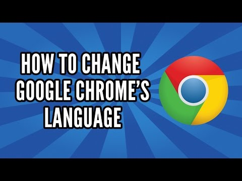 How To Change The Language In Google Chrome 2014