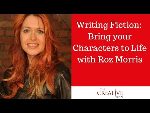 Writing Fiction: Bring Your Characters To Life With Roz Morris