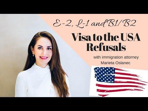 E2 Visa, L1 Visa, B1/B2 Visa Refusal