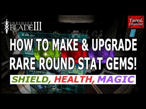 Infinity Blade 3: HOW TO MAKE & UPGRADE RARE ROUND STAT GEMS! (Updated - check description!)