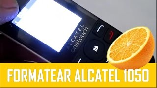 Formatear Alcatel OneTouch 1050