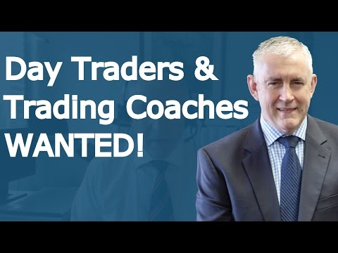 Day Traders And Trading Coaches Wanted