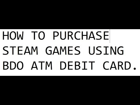 How to Purchase Steam Games Using BDO ATM Debit Card
