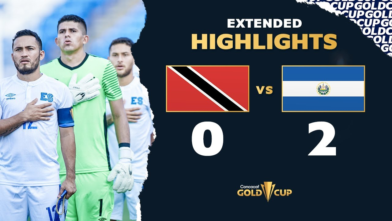 Extended Highlights: Trinidad  Tobago 0-2 El Salvador - Gold Cup 2021