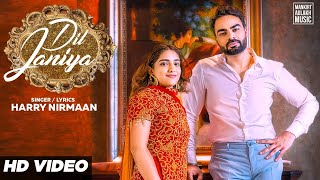 Dil Janiya : Harry Nirmaan (Official Video) Inder Jaria | Latest Punjabi Song | Mankirt Aulakh Music
