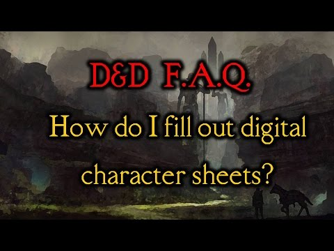 D&D FAQ #4 - How do I fill out digital character sheets?