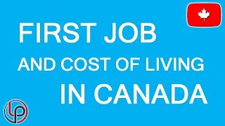 First job and cost of living in Canada
