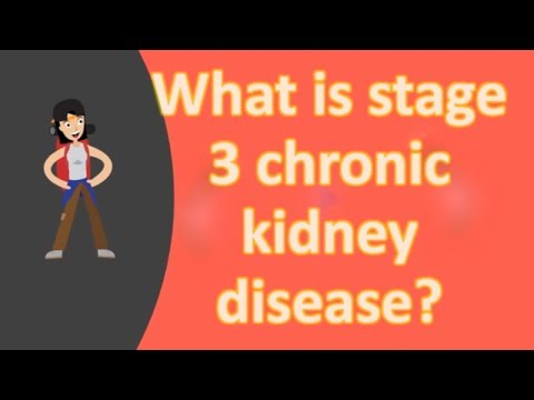 What is stage 3 chronic kidney disease ?
