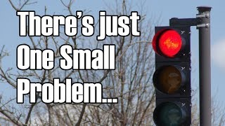 "The LED Traffic Light and the Danger of ""But Sometimes!"""
