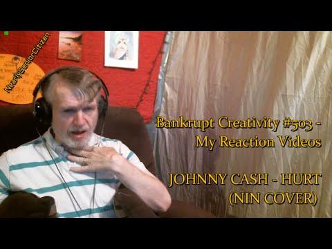 [RV] JOHNNY CASH - HURT (NIN COVER) : Bankrupt Creativity #503 - My Reaction Videos